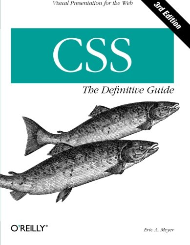 CSS: The Definitive Guide (0596527330) by Eric A. Meyer