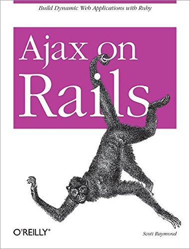 9780596527440: Ajax on Rails: Build Dynamic Web Applications with Ruby