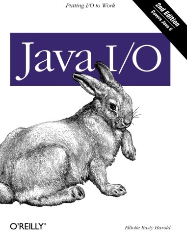 9780596527501: Java I/O: Tips and Techniques for Putting I/O to Work