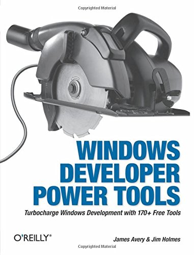 9780596527549: Windows Developer Power Tools: Turbocharge Windows development with more than 170 free and open source tools