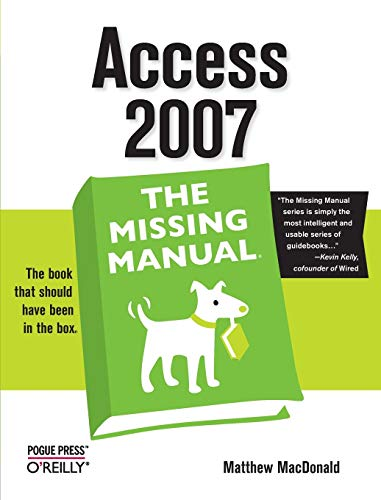 9780596527600: Access 2007: The Missing Manual