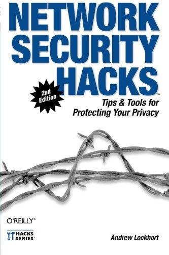 9780596527631: Network Security Hacks: Tips & Tools for Protecting Your Privacy