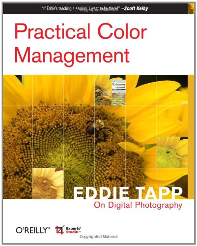 Practical Color Management: Eddie Tapp on Digital: Eddie Tapp, Rick