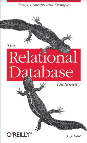 9780596527983: The Relational Database Dictionary: A Comprehensive Glossary of Relational Terms and Concepts, with Illustrative Examples