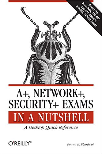 9780596528249: A+, Network+, Security+ Exams in a Nutshell