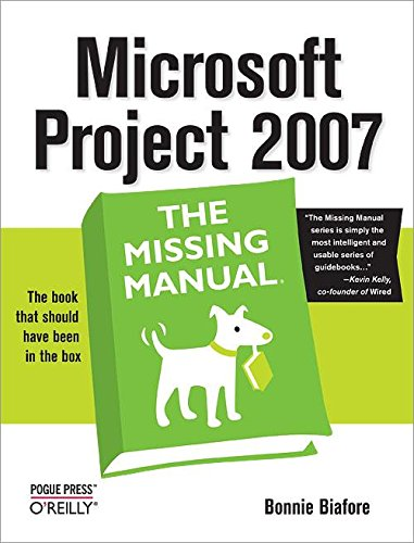 9780596528362: Microsoft Project 2007: The Missing Manual