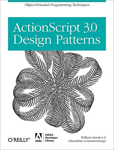 9780596528461: ActionScript 3.0 Design Patterns: Object Oriented Programming Techniques (Adobe Developer Library)