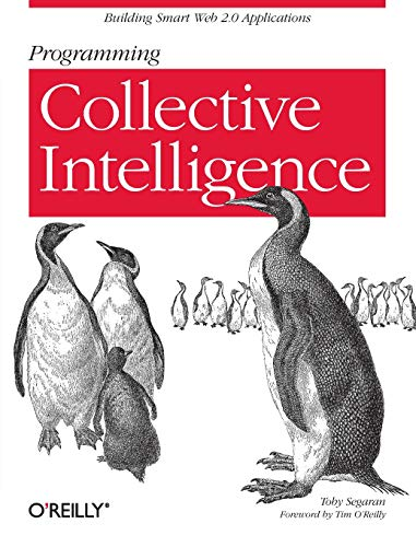 9780596529321: Programming Collective Intelligence: Building Smart Web 2.0 Applications