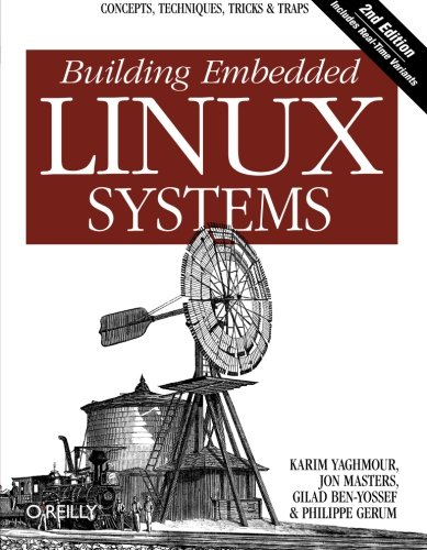 9780596529680: Building Embedded Linux Systems: Concepts, Techniques, Tricks, and Traps