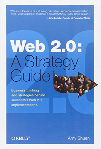 9780596529963: Web 2.0: A Strategy Guide: Business thinking and strategies behind successful Web 2.0 implementations