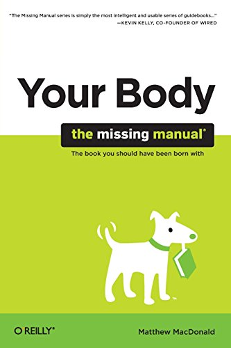 9780596801748: Your Body: The Missing Manual
