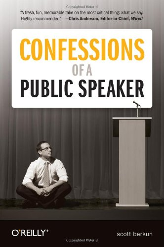 Confessions of a Public Speaker (0596801998) by Scott Berkun