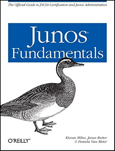 9780596802318: JUNOS Fundamentals: The Official Study Guide for JNCIA Certification and Junos Administration