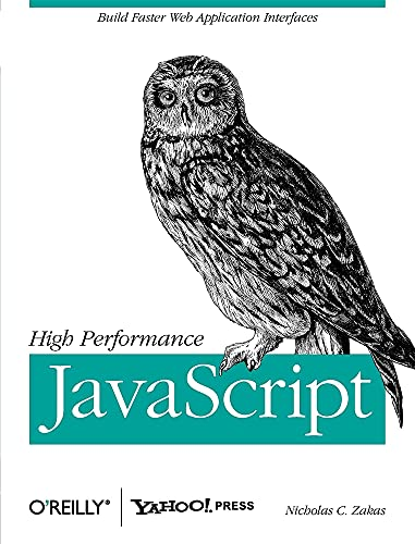 9780596802790: High Performance JavaScript: Build Faster Web Application Interfaces
