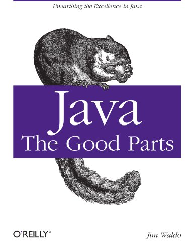 9780596803735: Java: The Good Parts: Unearthing the Excellence in Java