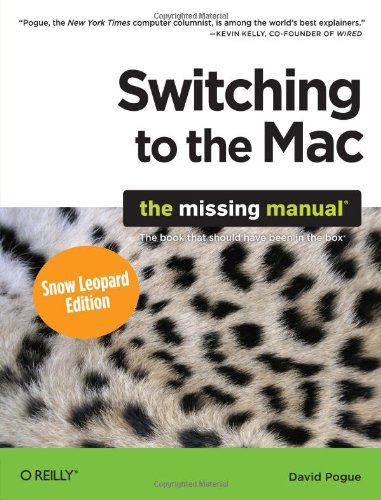 9780596804251: Switching to the Mac: The Missing Manual, Snow Leopard Edition