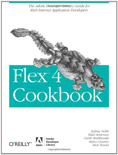 9780596805616: Flex 4 Cookbook: Real-world recipes for developing Rich Internet Applications (Oreilly Cookbooks)