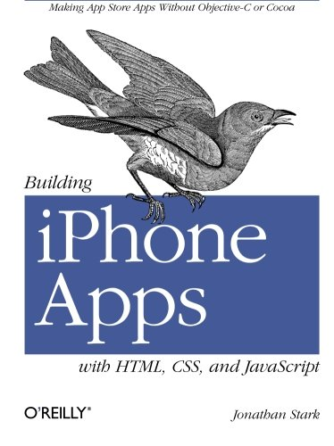 9780596805784: Building iPhone Apps with HTML, CSS, and JavaScript: Making App Store Apps Without Objective-C or Cocoa
