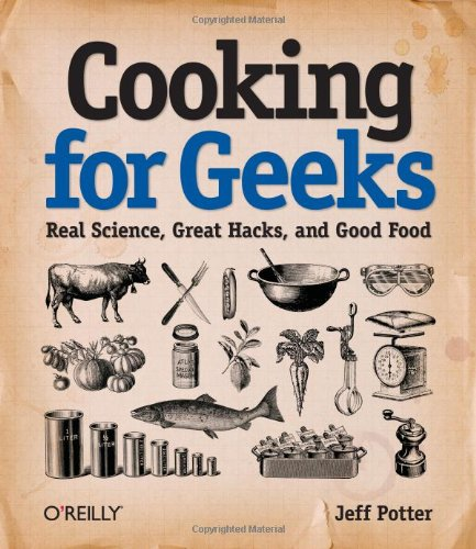 9780596805883: Cooking for Geeks: Real Science, Great Hacks, and Good Food