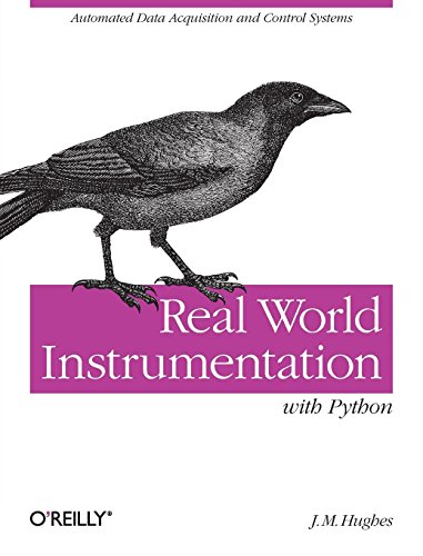 9780596809560: Real World Instrumentation with Python: Automated Data Acquisition and Control Systems