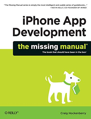 9780596809775: iPhone App Development: The Missing Manual