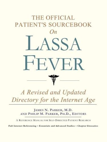 The Official Patient's Sourcebook on Lassa Fever: Icon Health Publications