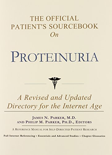 9780597832482: The Official Patient's Sourcebook on Proteinuria: A Revised and Updated Directory for the Internet Age