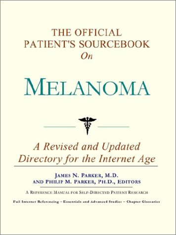 9780597834776: The Official Patient's Sourcebook on Melanoma: A Revised and Updated Directory for the Internet Age
