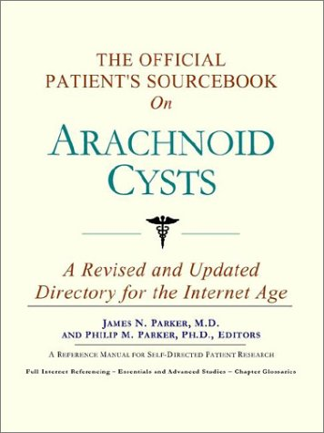 9780597835025: The Official Patient's Sourcebook on Arachnoid Cysts: A Revised and Updated Directory for the Internet Age