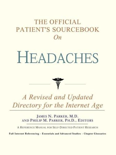 The Official Patient's Sourcebook on Headaches: A Revised and Updated Directory for the ...