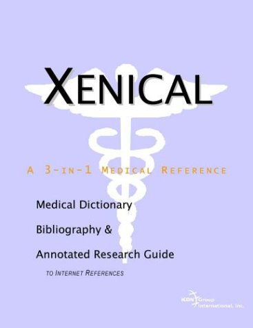 9780597836480: Xenical - A Medical Dictionary, Bibliography, and Annotated Research Guide to Internet References