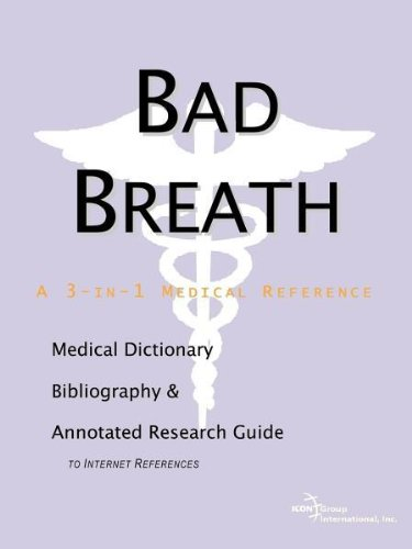 9780597837609: Bad Breath - A Medical Dictionary, Bibliography, and Annotated Research Guide to Internet References