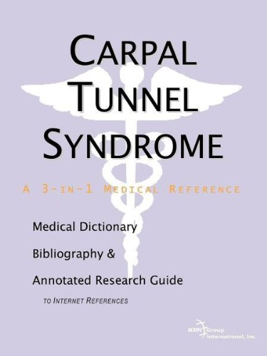 Carpal Tunnel Syndrome - A Medical Dictionary, Bibliography, and Annotated Research Guide to ...