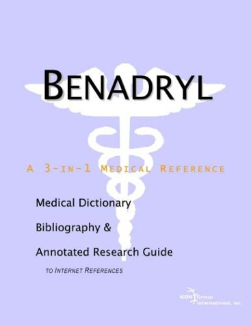 9780597837821: Benadryl - A Medical Dictionary, Bibliography, and Annotated Research Guide to Internet References