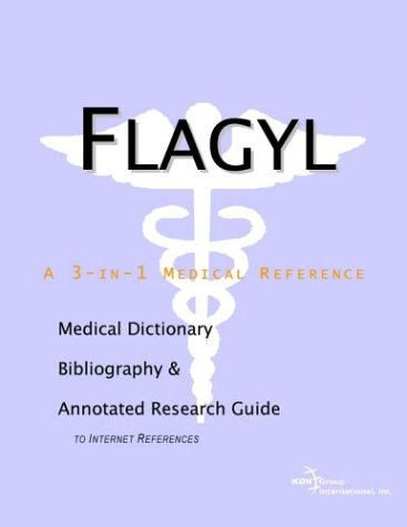 9780597839115: Flagyl - A Medical Dictionary, Bibliography, and Annotated Research Guide to Internet References