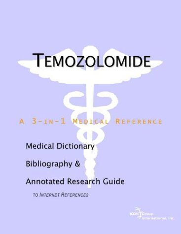 9780597839429: Temozolomide - A Medical Dictionary, Bibliography, and Annotated Research Guide to Internet References