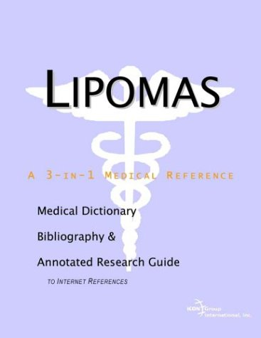 9780597839535: Lipomas - A Medical Dictionary, Bibliography, and Annotated Research Guide to Internet References