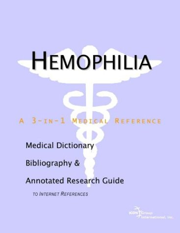 9780597839788: Hemophilia - A Medical Dictionary, Bibliography, and Annotated Research Guide to Internet References