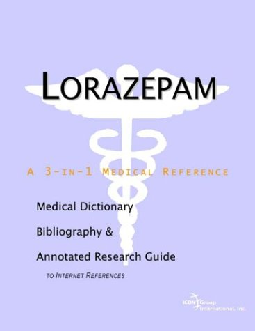 9780597840135: Lorazepam: A Medical Dictionary, Bibliography, And Annotated Research Guide To Internet References