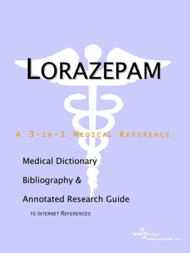 9780597840135: Lorazepam - A Medical Dictionary, Bibliography, and Annotated Research Guide to Internet References