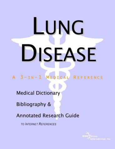 Lung Disease - A Medical Dictionary, Bibliography, and Annotated Research Guide to Internet ...