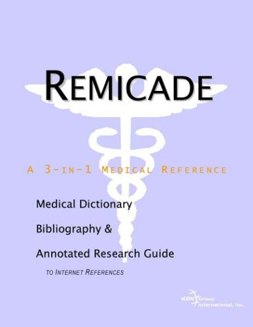 9780597840630: Remicade - A Medical Dictionary, Bibliography, and Annotated Research Guide to Internet References