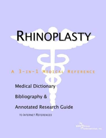 9780597840661: Rhinoplasty - A Medical Dictionary, Bibliography, and Annotated Research Guide to Internet References