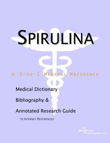 9780597840777: Spirulina - A Medical Dictionary, Bibliography, and Annotated Research Guide to Internet References