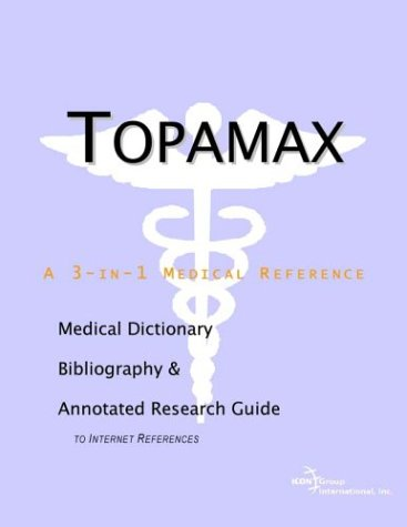 9780597840982: Topamax: A Medical Dictionary, Bibliography, And Annotated Research Guide To Internet References