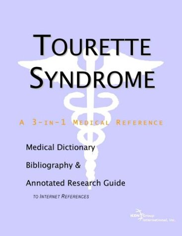 9780597840999: Tourette Syndrome - A Medical Dictionary, Bibliography, and Annotated Research Guide to Internet References