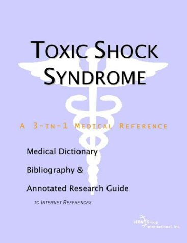 9780597841002: Toxic Shock Syndrome - A Medical Dictionary, Bibliography, and Annotated Research Guide to Internet References