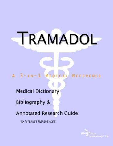 9780597841026: Tramadol - A Medical Dictionary, Bibliography, and Annotated Research Guide to Internet References