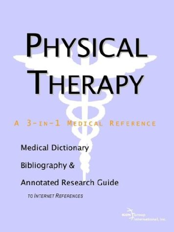 9780597841668: Physical Therapy - A Medical Dictionary, Bibliography, and Annotated Research Guide to Internet References