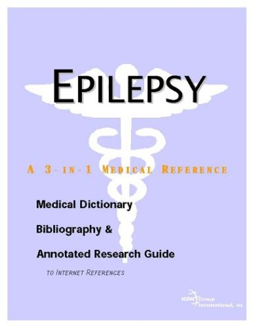 9780597842085: Epilepsy - A Medical Dictionary, Bibliography, and Annotated Research Guide to Internet References
